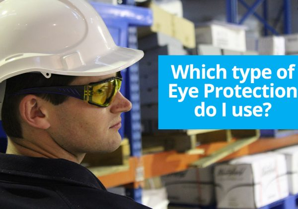 Which type of eye protection do i use